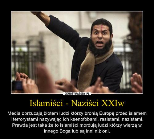 Islamiści - Naziści XXIw